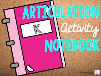 Articulation Activity Notebook: K