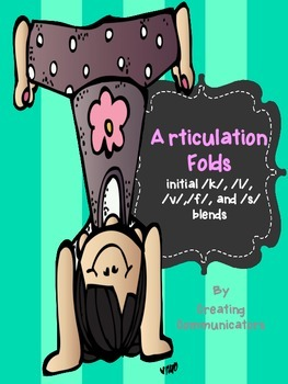Articulation Folds- initial k,l,v,f and s blends