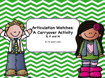 Articulation Watches B, P and M: A Carryover Activity