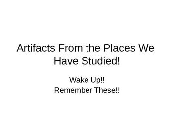 Artifacts From the Places We Have Studied --- Wake Up -- R