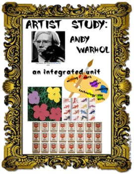 Artist Study:  Andy Warhol Complete Integrated Unit (CCSS