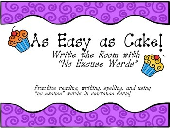 """As Easy as Cake:  Write the Room with """"No Excuse"""" Words"""