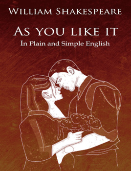 As You Like It in Plain and Simple English