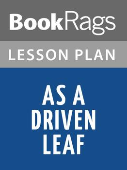 As a Driven Leaf Lesson Plans