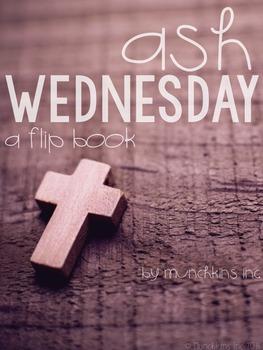 Ash Wednesday {A Flip Book}