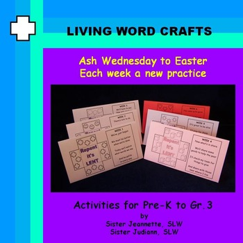 Ash Wednesday to Easter Weekly practice 3D Activity Pre-K to Gr.3