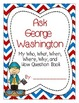 Ask George Washington-A 5Ws and How Questioning Activity {