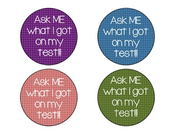 Ask Me What I Got on My Test Buttons