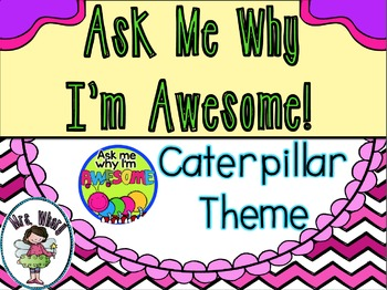Ask Me Why I'm Awesome Badges (Caterpillar Theme)