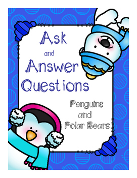 Ask and Answer Questions (Penguins and Polar Bears!)