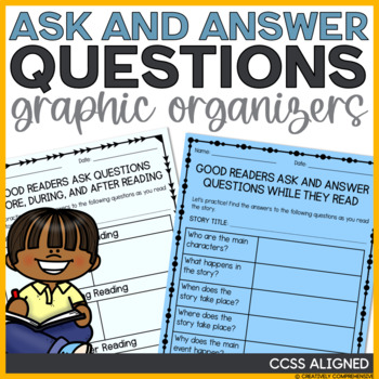 Ask and Answer Questions: Graphic Organizers Pack (Aligned