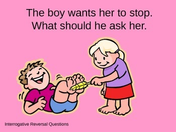 Asking Questions - Interrogative Reversals for Speech Therapy