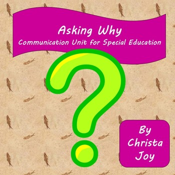 Asking Why Communication Unit for Special Education