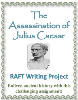 Assassination of Julius Caesar RAFT Writing Project