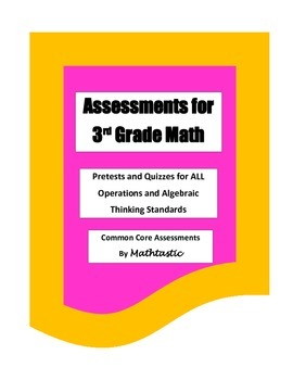 Assessements for 3rd Grade Common Core Math - Operations a