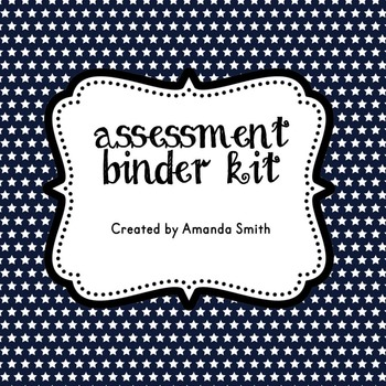 Assessment Tracking Binder: Ready to Use Templates to Driv