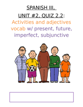 Assessment - Spanish 3 Quiz 2.2: Adjectives Vocab (Present
