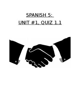 Assessment - Spanish 5 Quiz 1.1: Present Tense, Meeting, D