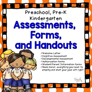 Assessments, Forms, and Handouts for Preschool, Pre K, and