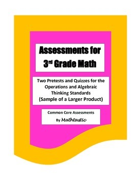 Assessments for 3rd Grade Math - Operations and Algebraic