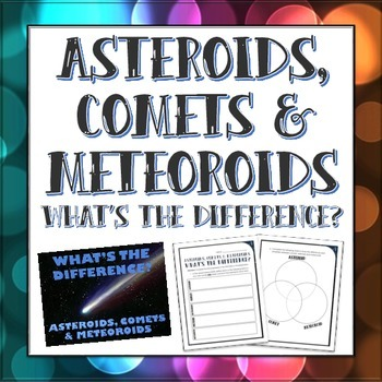 Asteroids, Comets and Meteoroids - What's the Difference?