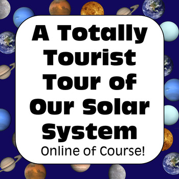 Astronomy: A Totally Tourist Tour of Our Solar System (onl