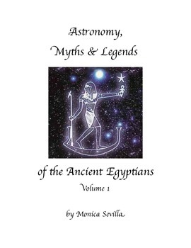Astronomy, Myths & Legends of the Ancient Egyptians volume 1