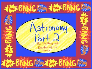 Astronomy:  The Big Bang Theory and the Formation of the Universe