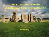 """Astronomy Unit I Lesson II PowerPoint """"Ancient Astronomy &"""