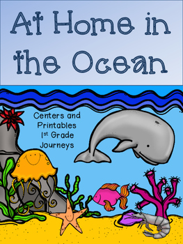 At Home in the Ocean, Journeys, Unit 3, Week 1, Centers an