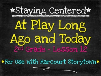 At Play: Long Ago and Today  2nd Grade  Harcourt Storytown