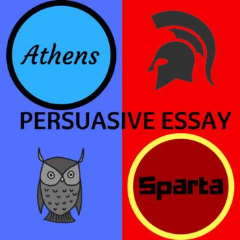 Athens vs. Sparta Persuasive Essay