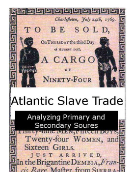 Atlantic Slave Trade: Analyzing Primary and Secondary Sources