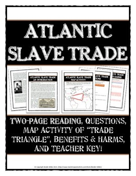 Atlantic Slave Trade - Reading with Questions, Map Activit