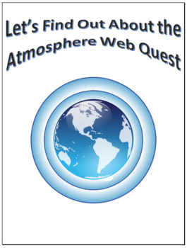 Atmosphere Webquest Scavenger Hunt Science Common Core Activity