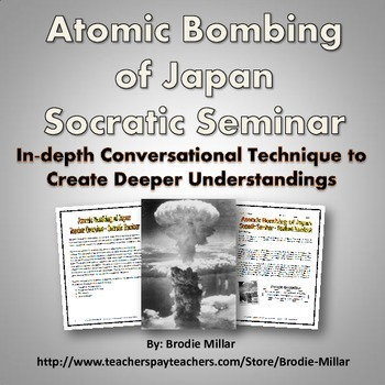 Atomic Bombing of Japan - Socratic Seminar (Was the U.S. j