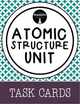 Atomic Structure-Unit Task Cards