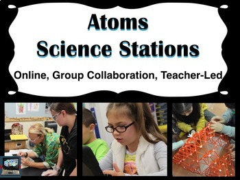 Atoms Science Stations (online, group collaboration, teacher-led)