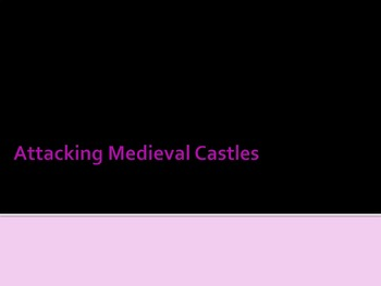 Attacking Medieval Castles