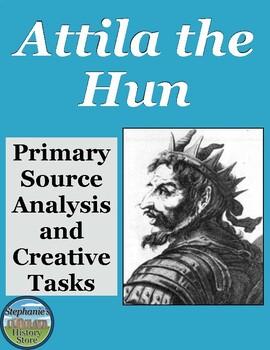 Attila the Hun Primary Source Analysis and Creative Tasks