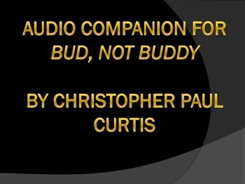 """Audio Companion for """"Bud, Not Buddy"""" by Christopher Paul Curtis"""