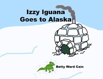 Audio Picture Book PowerPoint IZZY IGUANA GOES TO ALASKA (