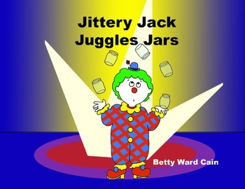 Audio Picture Book PowerPoint JITTERY JACK JUGGLES JARS (A