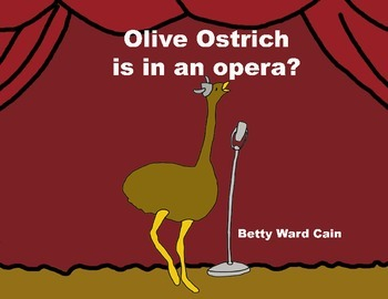 Audio Picture Book PowerPoint OLIVE OSTRICH IS IN AN OPERA
