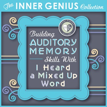 Building Auditory Memory Skills with I Heard a Mixed Up Word
