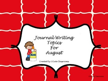 August Journal Writing Topics-No Prep