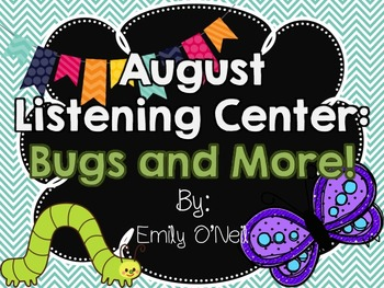 August Listening Center - Bugs and More!