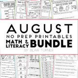 August NO PREP Printables: Math and Literacy BUNDLE