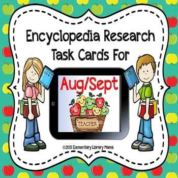 August/September Encyclopedia Research Task Cards with Sel