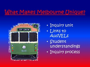 AusVELs Inquiry Unit - What makes Melbourne unique?